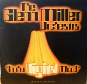 LP - The Glenn Miller Orchestra ‎– In The Digital Mood