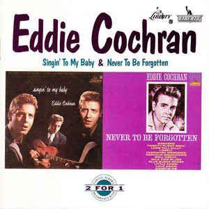 CD - Eddie Cochran – Singin' To My Baby & Never To Be Forgotten - IMP