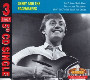 CD - Gerry & The Pacemakers – You'll Never Walk Alone / Ferry Cross The Mersey / Don't Let The Sun Catch You Crying