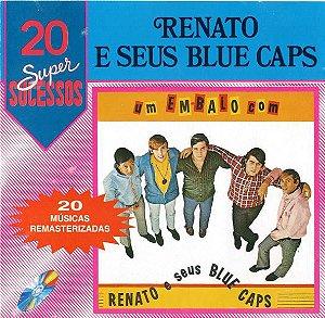CD - Renato E Seus Blue Caps – 20 Super Sucessos: Um Embalo Com Renato E Seus Blue Caps