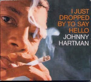 CD - Johnny Hartman – I Just Dropped By To Say Hello - Digipac (Importado)