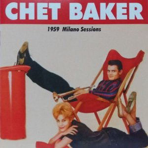CD - Chet Baker Sings And Plays With Len Mercer And His Orchestra ‎– 1959 Milano Sessions (Nacional)