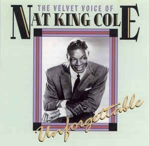 CD - Nat King Cole ‎– The Velvet Voice Of Nat King Cole Unforgettable (Importado - England)