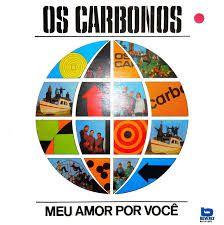 LP - Os Carbonos – Meu Amor Por Você (Nacional 1992)