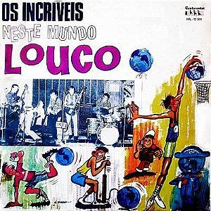 LP - Os Incríveis – Os Incriveis Neste Mundo Louco ( Nacional 1970 )