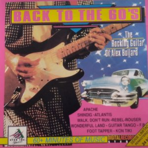 CD - Back to the 60's: The Rocking Guitar of Alex Bollard