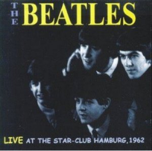 CD - The Beatles – Live at The Star-Club Hamburg, 1962