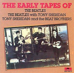 CD - The Beatles / The Beatles With Tony Sheridan / Tony Sheridan And The Beat Brothers – The Early Tapes Of (Importado - Germany)