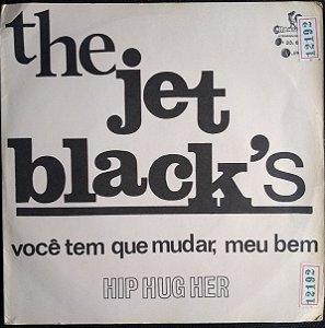 """Comp - The Jet Black's – Você Tem Que Mudar, Meu Bem / Hip Hug Her (7"""", 33 ⅓ RPM) - 1969"""