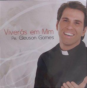 CD- Pe. Gleuson Gomes - Viverás em Mim - Lacrado