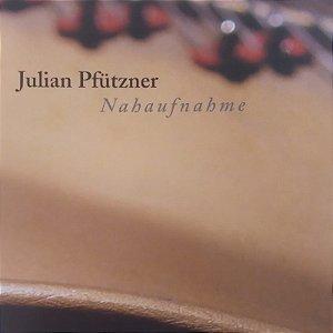CD - Julian Pfuzner - Nahaufnahme (Importado)