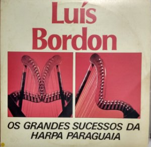 LP - Luis Bordón – Os Grandes Sucessos Da Harpa Paraguaya Em Hi-Fi