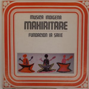 LP - Musica Indígena Makiritare (Fundacion La Salle)