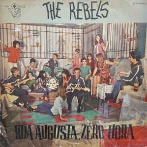 Lp - The Rebels  ‎– Rua Augusta, Zero Hora