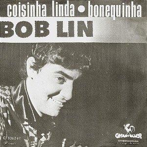 Comp - Bob Lin – Coisinha Linda / Bonequinha