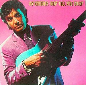 LP - Ry Cooder – Bop Till You Drop - Importado (US)