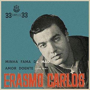 Comp - Erasmo Carlos - Minha Fama de Mau / Amor Doente