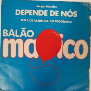 COMP. - Sérgio Mendes – Depende De Nós (Tema de Abertura Do Programa Balão Mágico)