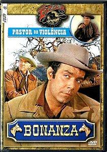 DVD - Bonanza - Pastor da Violência