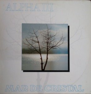 LP ‎– Alpha III ‎– Mar De Cristal