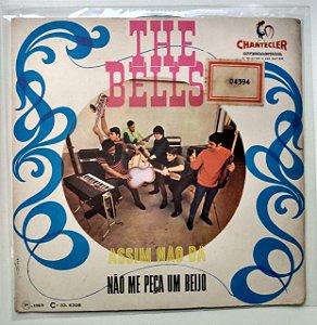 Compacto - The Bells – Assim Não Dá e Não Me Peça Um Beijo