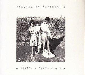 CD - Picanha de Chernobill – O Conto, A Selva E O Fim.