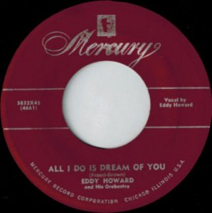 Compacto - Eddy Howard And His Orchestra – All I Do Is Dream Of You
