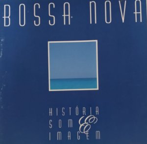 CD - Bossa Nova - História, Som & Imagem