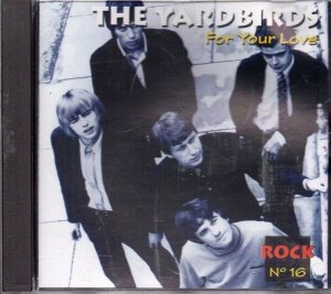 CD - The Yardbirds – For Your Love