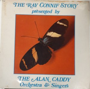 LP - Alan Caddy Orchestra & Singers ‎– The Ray Conniff Story
