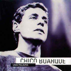 CD - Chico Buarque – Uma Palavra