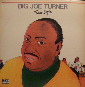 LP Big Joe Turner – Texas Style