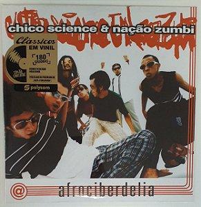 LP - Chico Science & Nação Zumbi – Afrociberdelia - Novo (Lacrado)