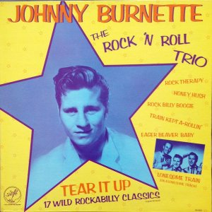 LP - Johnny Burnette / The Rock 'N Roll Trio -  Tear It Up
