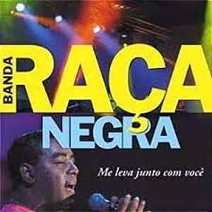 CD - Banda Raça Negra – Me Leva Junto Com Você