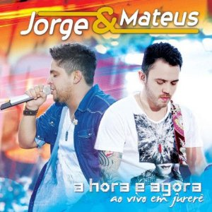 CD - Jorge & Mateus – A Hora É Agora - Ao Vivo Em Jurerê