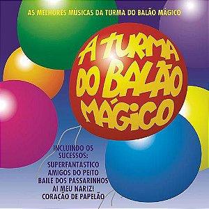 CD - A Turma Do Balão Mágico – As Melhores Músicas Da Turma Do Balão Mágico