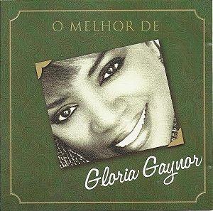 CD - Gloria Gaynor – O Melhor De Gloria Gaynor (Coleção O Melhor De)