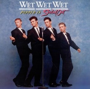 LP - Wet Wet Wet – Popped In Souled Out