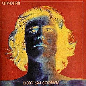 LP - Chrystian – Don't Say Goodbye
