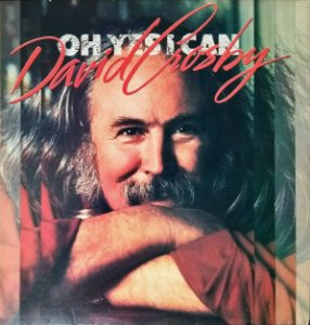 LP - David Crosby – Oh Yes I Can