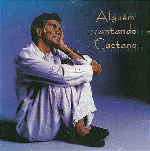 CD - Alguém Cantando Caetano (Vários Artistas)