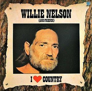 LP - Willie Nelson And Friends – Coleção I Love Country