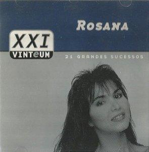 CD - Rosana (Coleção XXI - Vinteum: 21 Grandes Sucessos) Duplo