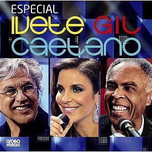 CD - Especial Ivete, Gil, Caetano