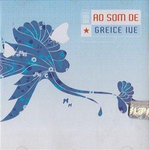 CD - Greice Ive – Ao Som De Greice Ive