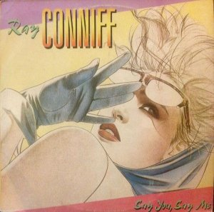 LP - Ray Conniff – Say You, Say Me