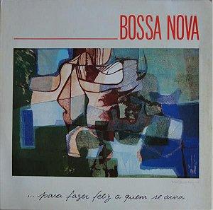 LP - Bossa Nova... Para Fazer Feliz A Quem Se Ama (Vários Artistas)