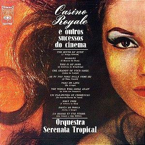 LP - Casino Royale E Outros Sucessos Do Cinema - Orquestra Serenata Tropical