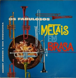 LP - Os Fabulosos Metais Em Brasa - Henry Jerome And His Orchestra